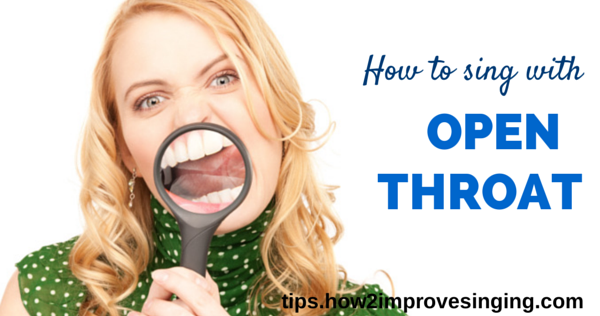 open throat for singing how to sing with open throat
