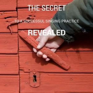 secret to successful singing practice revealed