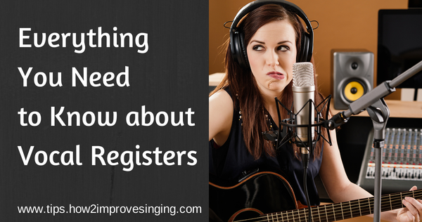 Everything about Vocal Registers