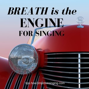 breath is the engine for singing