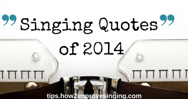 singing quotes of 2014