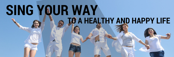 Sing your way to a healthy and happy life