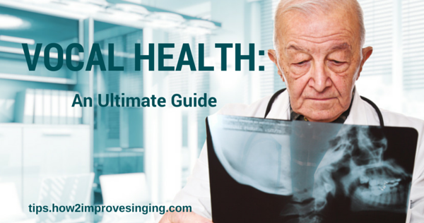 Vocal Health and ultimate guide