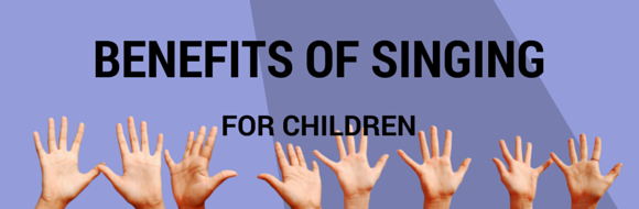 benefits of singing for kids