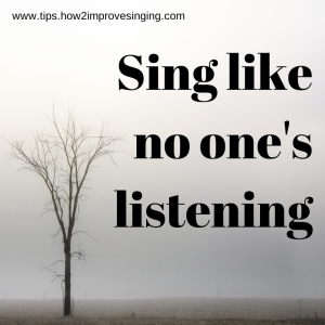 21-Sing like no one's listening