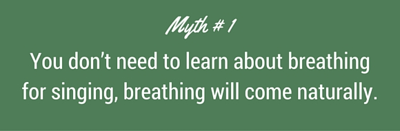 breathing and singing myth 1