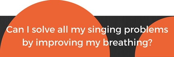 breathing and singing question 1