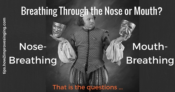 how to breathe when singing - singing throught the nose