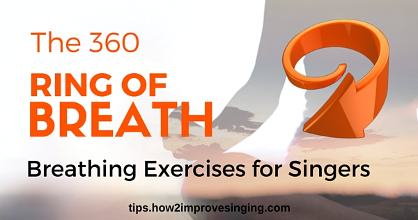 360 ring of breath breathing exercises for singers blog post
