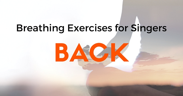 breathing exercises for singers: back