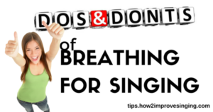 dos and donts of breathing for singing blog post