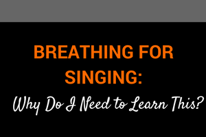 breathing for singing why do i need to learn this