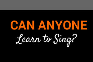 can anyone learn to sing blog post
